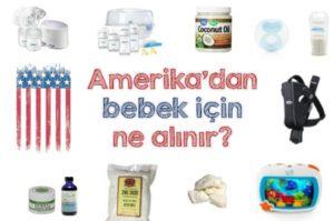 Amerikadan bebek için ne alınır?