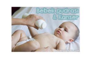 Bebek pudrası kanser sebebi olabilir mi?